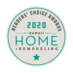 Hawaii Home + Remodeling Readers Choice Award Winner